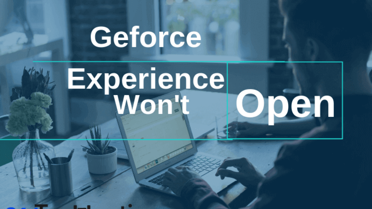 5 Ways in which you can Repair GeForce Experience not Working