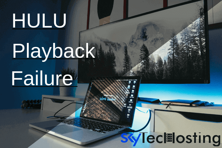 7 Ways How to Fix Hulu Playback Failure (Updated)