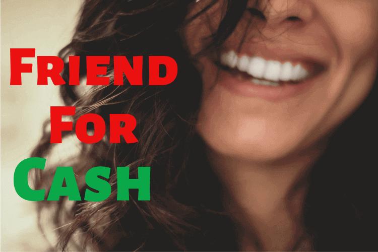 Friend for cash